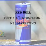 Red Bull: il testosterone del marketing