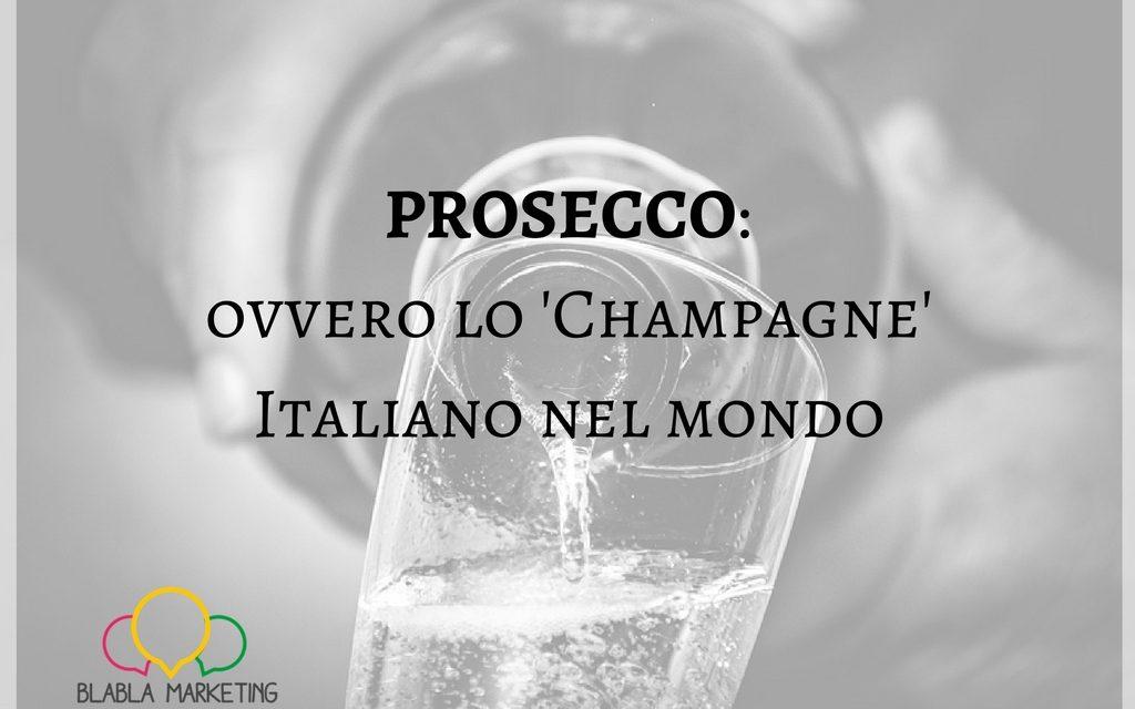 Prosecco, ovvero lo 'Champagne' Italiano più imitato al mondo